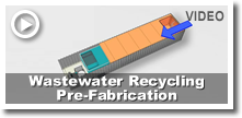 Wastewater Recycling Pre-Fabrication