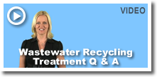 Wastewater Recycling-Treatment Q & A
